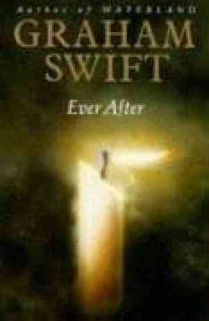 Buy Ever After by Graham Swift online in india - Bookchor   9780330323321