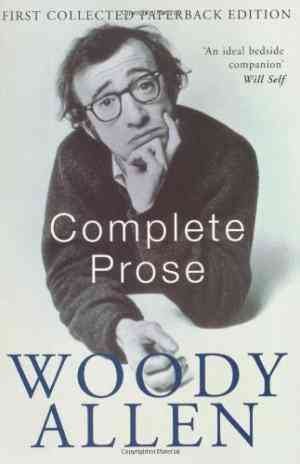 Buy Complete Prose by Woody Allen online in india - Bookchor   9780330328210
