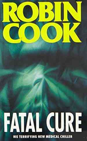 Buy Fatal Cure by Robin Cook online in india - Bookchor   9780330337021