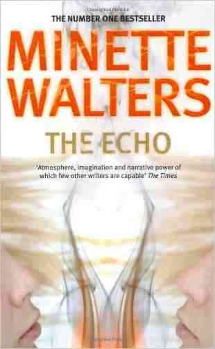 Buy The Echo by Minette Walters online in india - Bookchor | 9780330346801