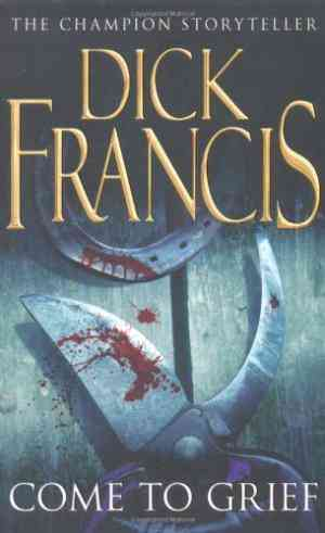 Buy Come to Grief by Dick Francis online in india - Bookchor   9780330347778