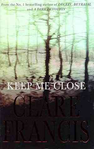 Buy Keep Me Close by Clare Francis online in india - Bookchor | 9780330350709