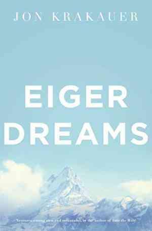 Buy Eiger Dreams by Jon Krakauer online in india - Bookchor   9780330370004