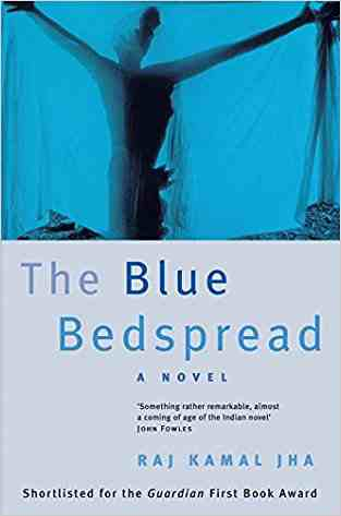 Buy The Blue Bedspread by Raj Kamal Jha online in india - Bookchor | 9780330373869
