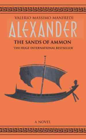 Buy Alexander: v. 2: Sands of Amon by Valerio Massimo Manfredi online in india - Bookchor   9780330391719