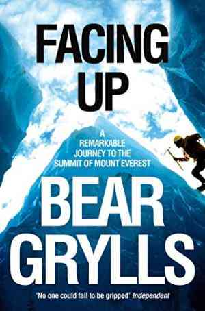 Buy Facing Up by Bear Grylls online in india - Bookchor | 9780330392266