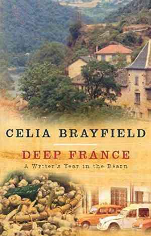 Buy Deep France by Celia Brayfield online in india - Bookchor | 9780330411820
