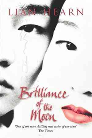 Buy Brilliance of the Moon by Lian Hearn online in india - Bookchor   9780330413503