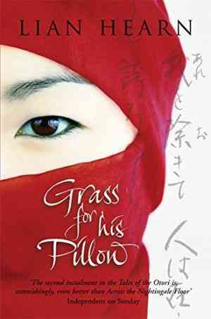 Buy Grass for His Pillow by Lian Hearn online in india - Bookchor   9780330415262