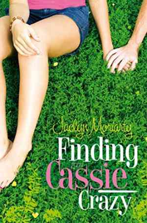 Buy Finding Cassie Crazy by Jaclyn Moriarty online in india - Bookchor   9780330418034