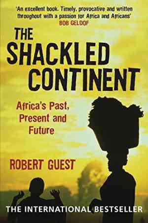 Buy Shackled Continent by Robert Guest online in india - Bookchor   9780330419727