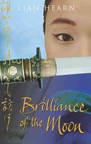 Buy Brilliance of the Moon by Lian Hearn online in india - Bookchor   9780330426930