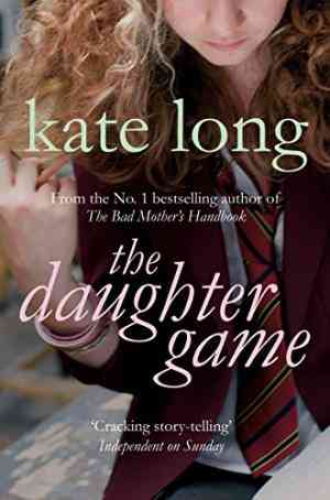 Buy Daughter Game by Kate Long online in india - Bookchor   9780330435475