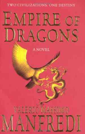 Buy Empire of Dragons by Valerio Massimo Manfredi online in india - Bookchor | 9780330438261
