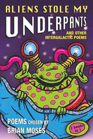 Buy Aliens Stole My Underpants: And Other Intergalactic Poems by Brian Moses online in india - Bookchor | 9780330438742