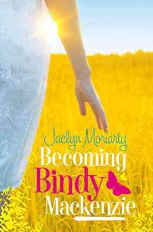 Buy Becoming Bindy Mackenzie by Jaclyn Moriarty online in india - Bookchor   9780330438858