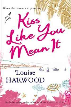 Buy Kiss Like You Mean It by Louise Harwood online in india - Bookchor | 9780330442091