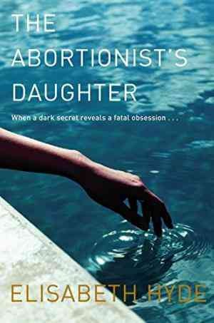 Buy The Abortionists Daughter by Elisabeth Hyde online in india - Bookchor   9780330443005
