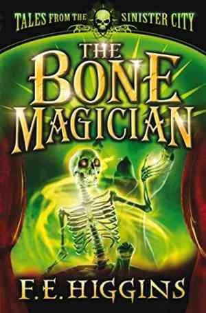 Buy Bone Magician by F. E. Higgins online in india - Bookchor | 9780330444828