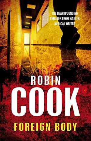 Buy Foreign Body by Robin Cook online in india - Bookchor | 9780330445535