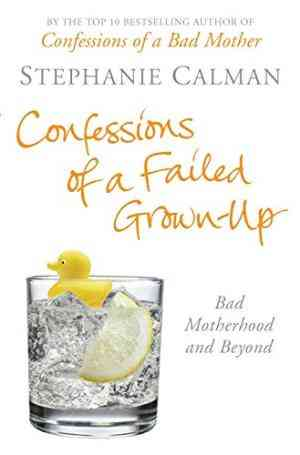 Buy Confessions of a Failed Grown up by Stephanie Calman online in india - Bookchor | 9780330446396