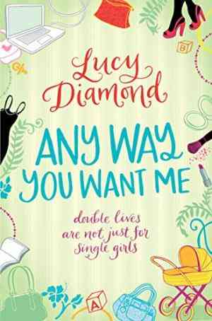 Buy Any Way You Want Me by Lucy Diamond online in india - Bookchor   9780330446433
