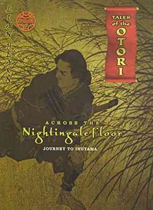 Buy Across the Nightingale Floor: Tales of the Otori: Episode 2: Journey to Inuyama by Lian Hearn online in india - Bookchor | 9780330446969