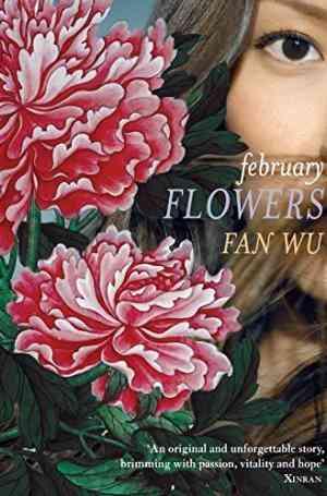Buy February Flowers by Fan Wu online in india - Bookchor   9780330447683
