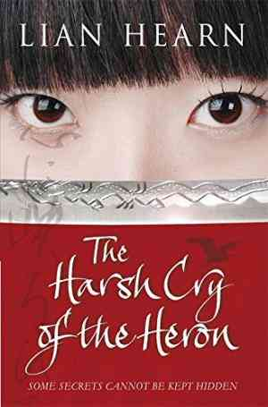 Buy Harsh Cry of the Heron by Lian Hearn online in india - Bookchor | 9780330449618
