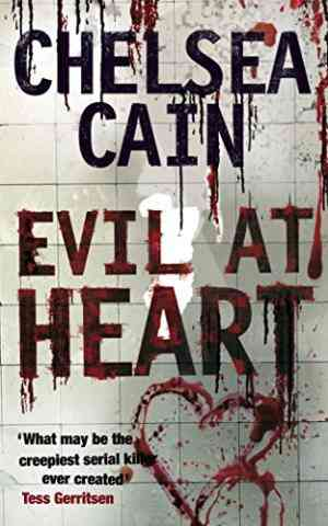 Buy Evil at Heart by Chelsea Cain online in india - Bookchor | 9780330449823