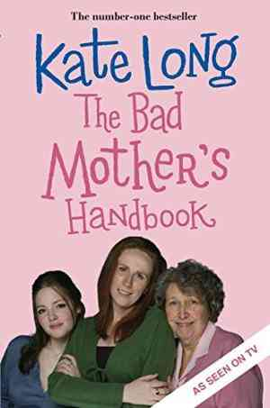 Buy Bad Mothers Handbook by Kate Long online in india - Bookchor | 9780330450041