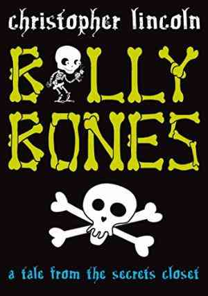 Buy Billy Bones: A Tale from the Secrets Closet by Christopher Lincoln online in india - Bookchor | 9780330450157