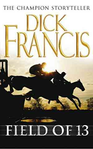 Buy Field of 13 by Dick Francis online in india - Bookchor   9780330450355