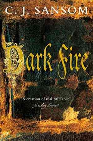 Buy Dark Fire by C J Sansom , CJ Sansom , CJ Sansom online in india - Bookchor   9780330450782