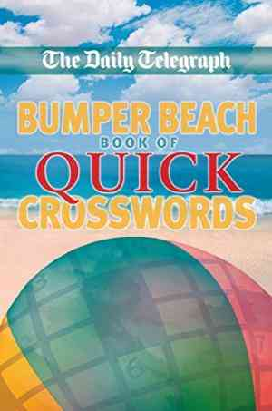 Buy Daily Telegraph Bumper Beach Book of Quick Crosswords by Telegraph Group Limited online in india - Bookchor   9780330451710