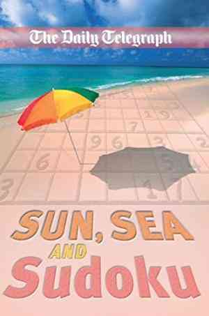 Buy Daily Telegraph Sun, Sea and Sudoku by Telegraph Group Limited online in india - Bookchor   9780330451741