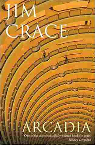 Buy Arcadia by Jim Crace online in india - Bookchor | 9780330453332