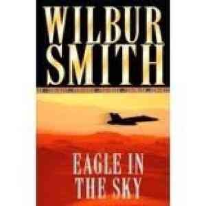 Buy Eagle in the Sky by Wilbur Smith online in india - Bookchor   9780330454933