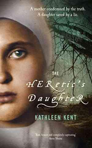 Buy Heretics Daughter by Kathleen Kent online in india - Bookchor   9780330456302