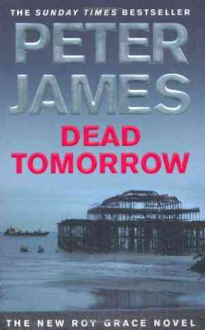 Buy Dead Tomorrow by Peter James online in india - Bookchor | 9780330456777
