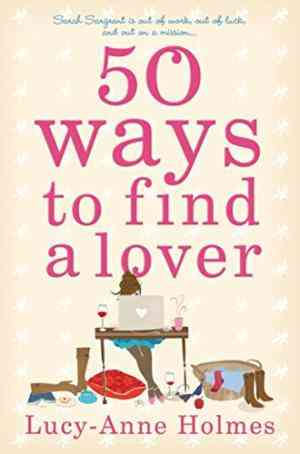 Buy 50 Ways to Find a Lover by LucyAnne Holmes online in india - Bookchor | 9780330458399