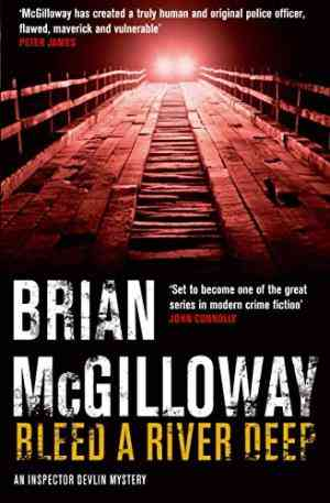 Buy Bleed a River Deep by Brian McGilloway online in india - Bookchor | 9780330460842