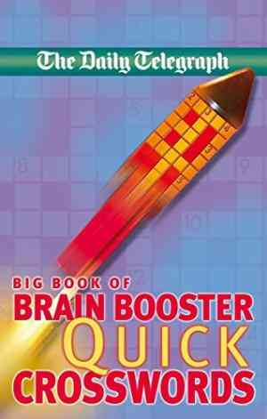 Buy Daily Telegraph Big Book of Brain Boosting Quick Crossword by Telegraph Group Limited online in india - Bookchor | 9780330464260