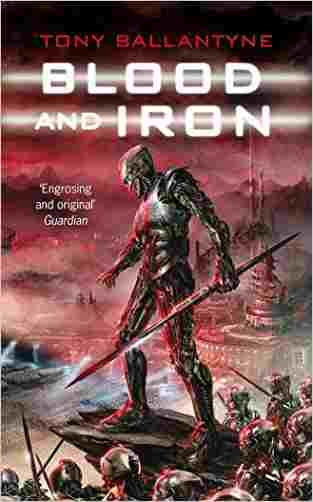 Buy Blood and Iron by Tony Ballantyne online in india - Bookchor | 9780330478892