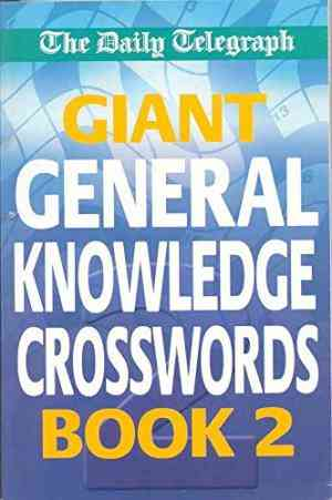 Buy Daily Telegraph Giant General Knowledge Crosswords by Michael Mepham , Michael EDT Mepham online in india - Bookchor | 9780330489829