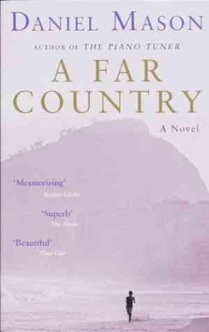 Buy A Far Country by Daniel Mason online in india - Bookchor   9780330492720