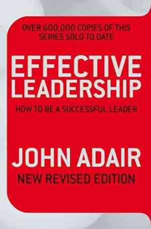 Buy Effective Leadership by John Adair online in india - Bookchor | 9780330504195