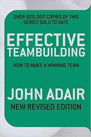 Buy Effective Teambuilding by John Adair online in india - Bookchor | 9780330504232
