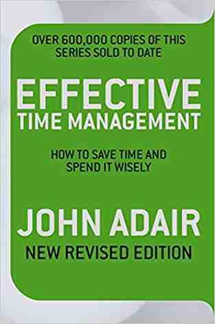 Buy Effective Time Management by John Adair , John Adair online in india - Bookchor | 9780330504249