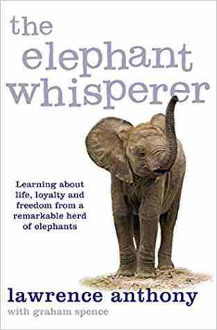 Buy Elephant Whisperer by Graham Spence online in india - Bookchor   9780330506687